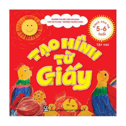 Tạo hình từ giấy dành cho trẻ từ 5-6 tuổi - Tập 2