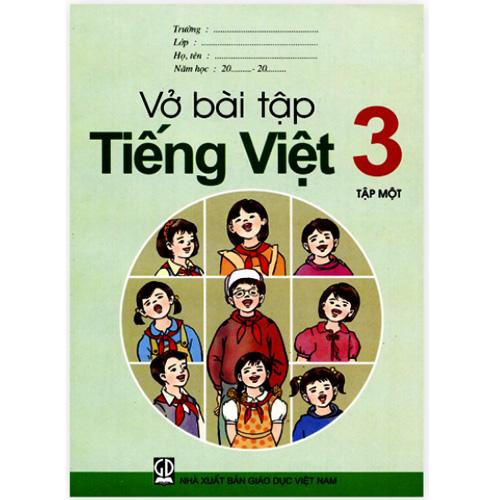 Vở Bài Tập Tiếng Việt Lớp 3 - Tập 1