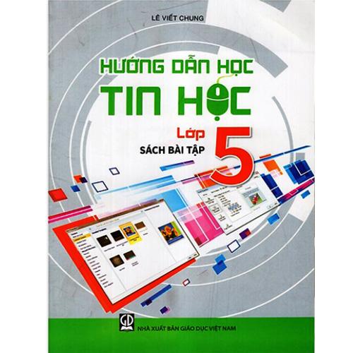 Hướng Dẫn Học Tin Học Lớp 5 - Sách Bài Tập