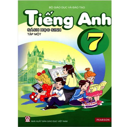 Tiếng Anh Lớp 7 - Sách Học Sinh - Tập 1 (Kèm CD)