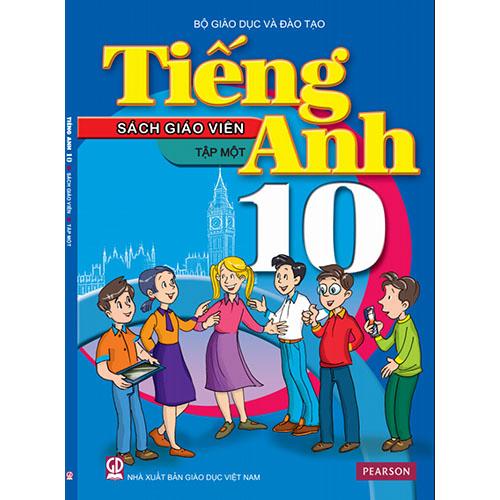 Sách Giáo Viên Tiếng Anh Lớp 10 Tập 1