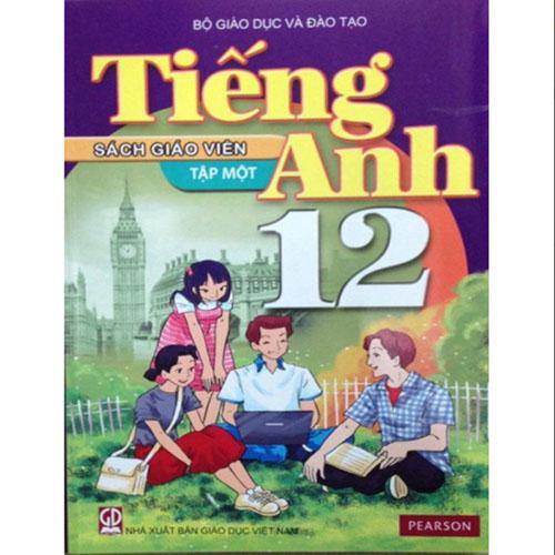 Sách Giáo Viên Tiếng Anh 12 Tập 1