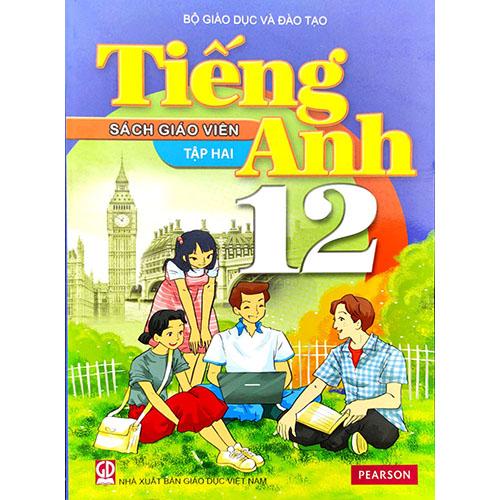 Sách Giáo Viên Tiếng Anh Lớp 12 Tập 2