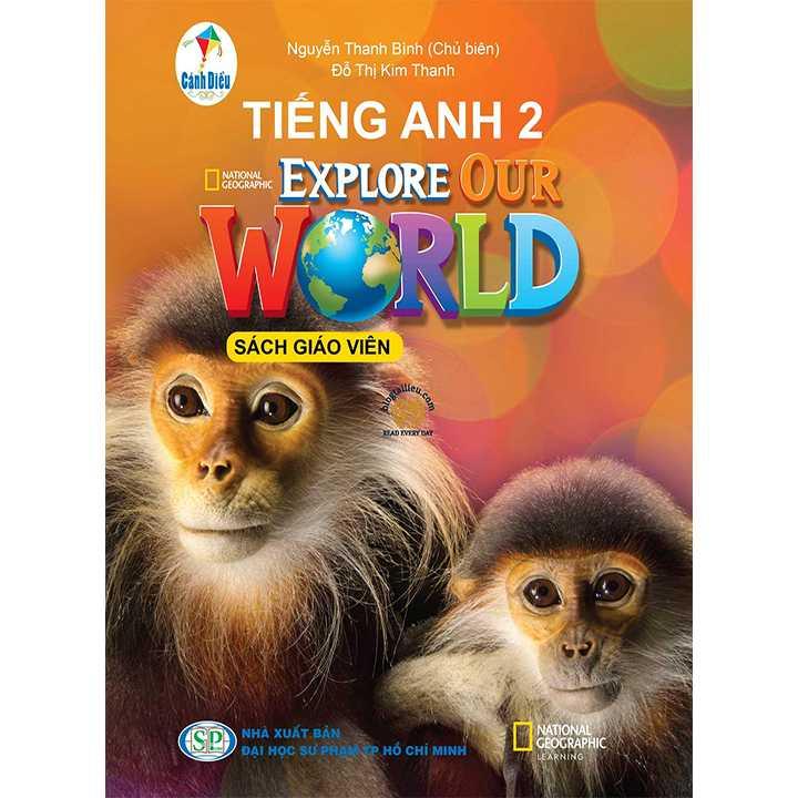 Tiếng Anh 2 - ExPlore Our World - SÁCH GIÁO VIÊN