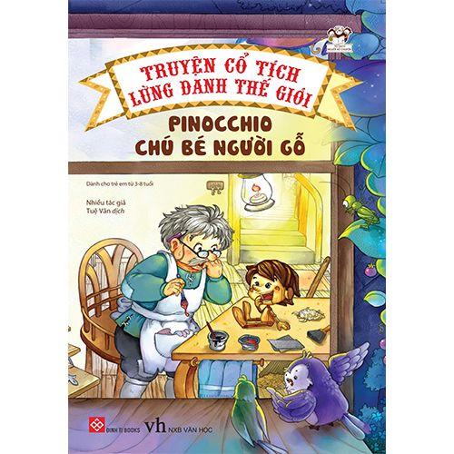 Truyện Cổ Tích Lừng Danh Thế Giới - Pinocchio Chú Bé Người Gỗ