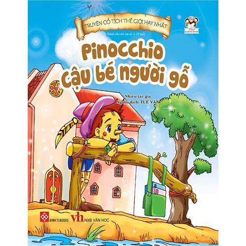 Truyện Cổ Tích Thế Giới Hay Nhất - Pinochio Cậu Bé Người Gỗ