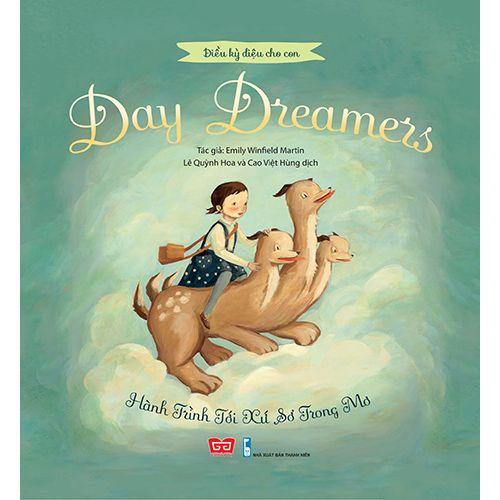 Điều Kỳ Diệu Cho Con - Day Dreamers - Hành Trình Tới Xứ Sở Trong Mơ (Tái Bản 2020) - Ảnh 6