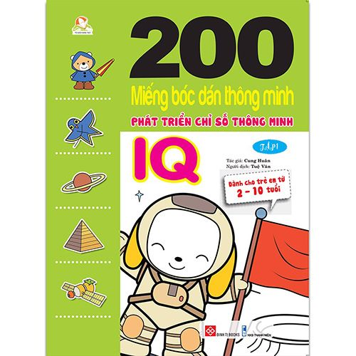 200 Miếng Bóc Dán Thông Minh - Phát Triển Chỉ Số Thông Minh IQ - Tập 1 (Dành Cho Trẻ 2-10 Tuổi)