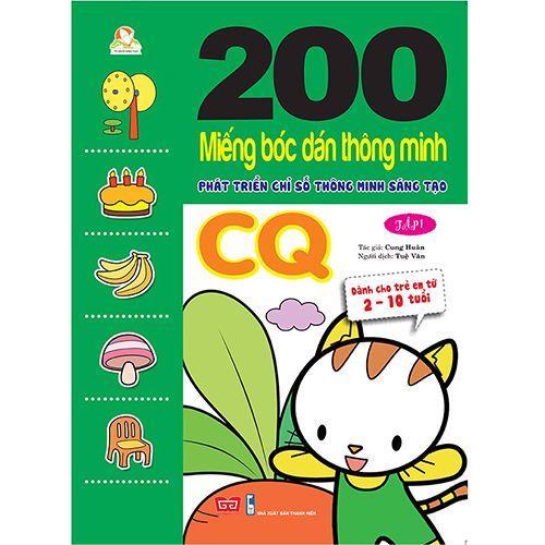 200 Miếng Bóc Dán Thông Minh - Phát Triển Chỉ Số Thông Minh Sáng Tạo CQ - Tập 1 (Dành Cho Trẻ 2-10 Tuổi)