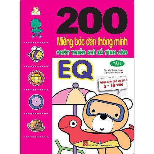 200 Miếng Bóc Dán Thông Minh Phát Triển Chỉ Số Tình Cảm EQ - Tập 2 (Dành Cho Trẻ 2-10 Tuổi)