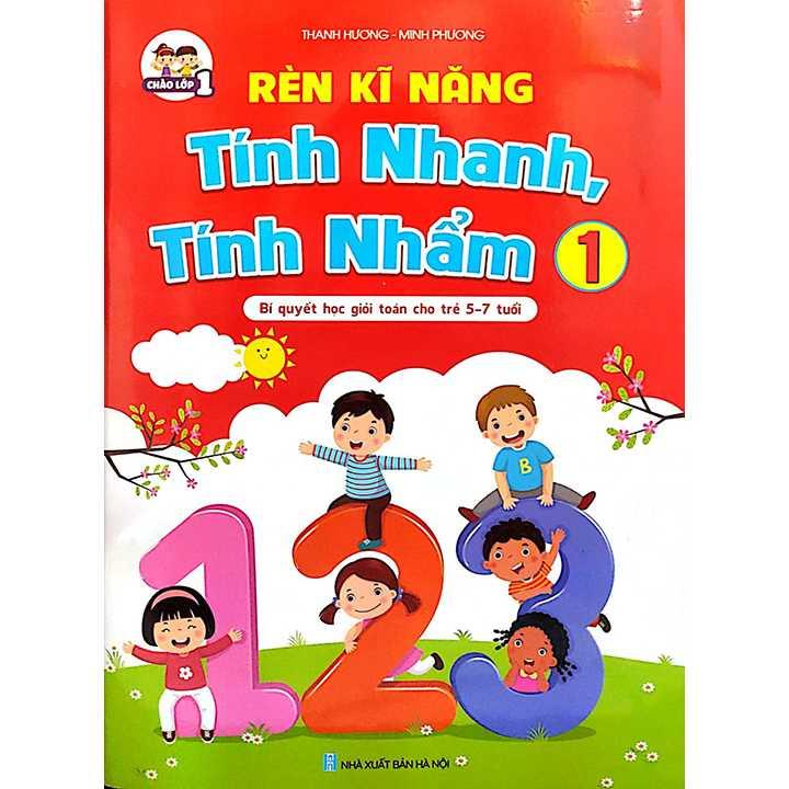 Rèn kĩ Năng Tính Nhanh, Tính Nhẩm 1 - Bí Quyết Học Giỏi Toán Cho Trẻ 5-7 Tuổi
