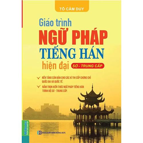 Giáo trình ngữ pháp tiếng Hán hiện đại – Sơ Trung Cấp