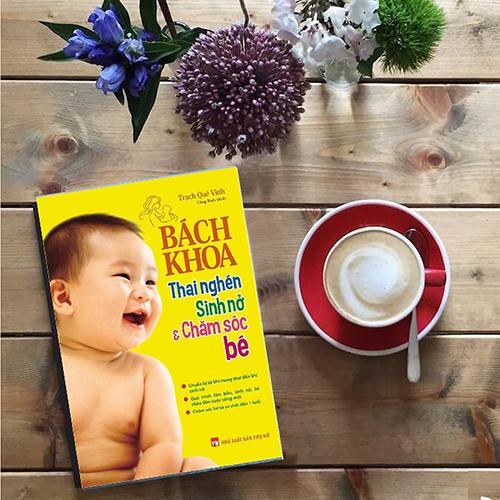 Bách Khoa Thai Nghén - Sinh Nở Và Chăm Sóc Em Bé - Ảnh 3