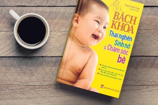 Bách Khoa Thai Nghén - Sinh Nở Và Chăm Sóc Em Bé - Ảnh 2