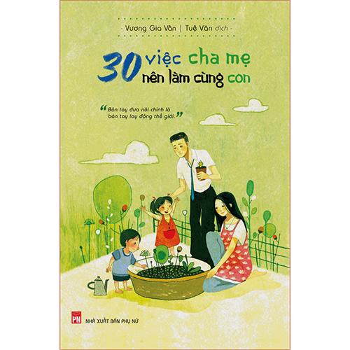 30 Việc Cha Mẹ Nên Làm Cùng Con