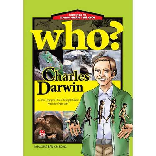 Who? Chuyện Kể Về Danh Nhân Thế Giới - Charles Darwin
