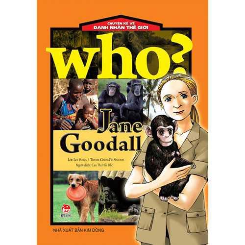 Who? Chuyện Kể Về Danh Nhân Thế Giới - Jane Goodall