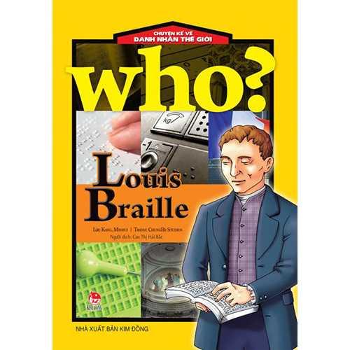 Who? Chuyện Kể Về Danh Nhân Thế Giới - Louis Braille