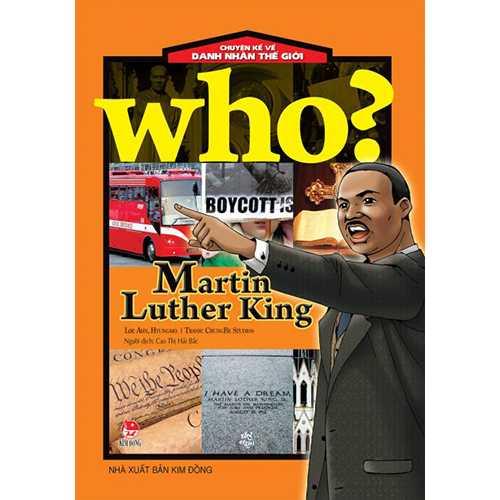Who? Chuyện Kể Về Danh Nhân Thế Giới - Martin Luther King