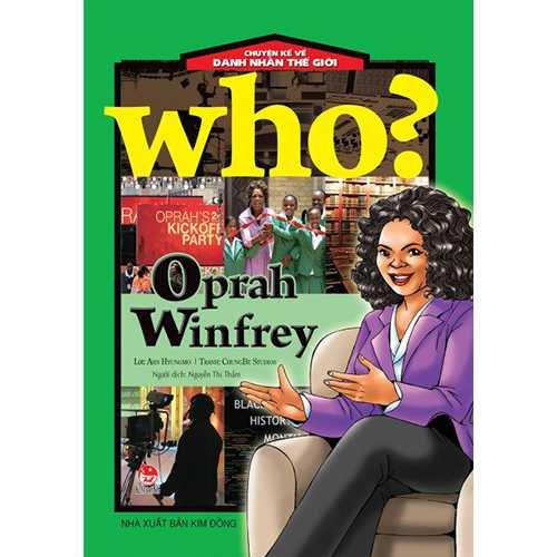 Who? Chuyện Kể Về Danh Nhân Thế Giới - Oprah Winfrey