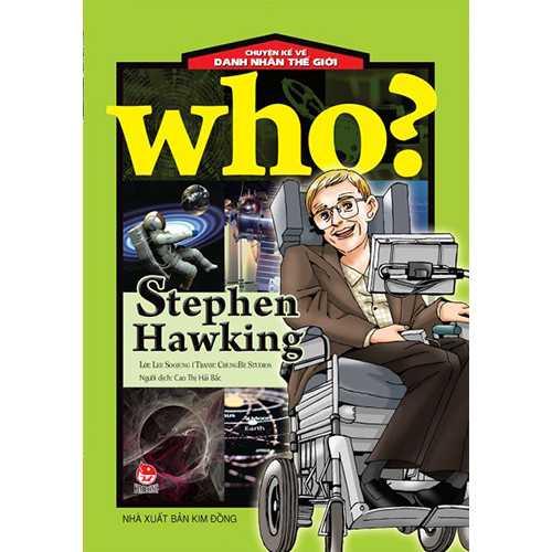 Who? Chuyện Kể Về Danh Nhân Thế Giới - Stephen Hawking