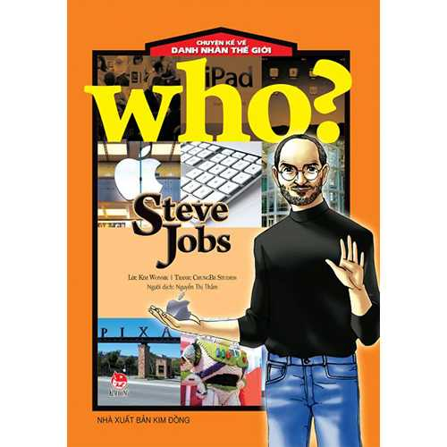 Who? Chuyện Kể Về Danh Nhân Thế Giới - Steve Jobs
