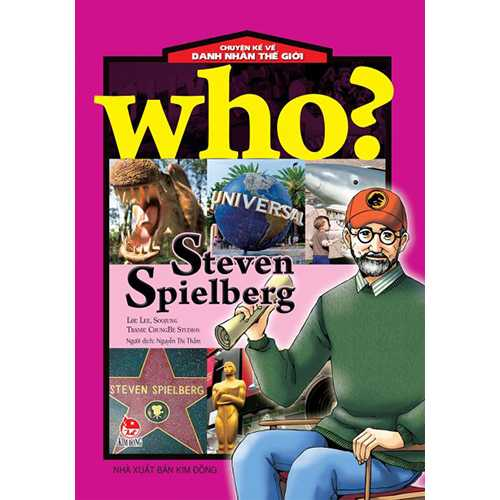 Who? Chuyện Kể Về Danh Nhân Thế Giới - Steven Spielberg