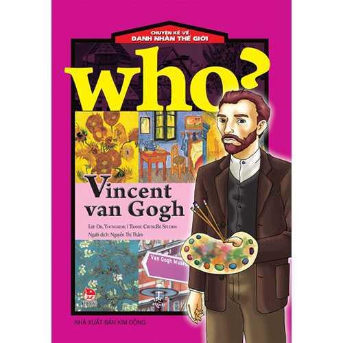Who? Chuyện Kể Về Danh Nhân Thế Giới - Vincent Van Gogh