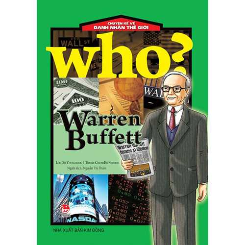 Who? Chuyện Kể Về Danh Nhân Thế Giới - Warren Buffett