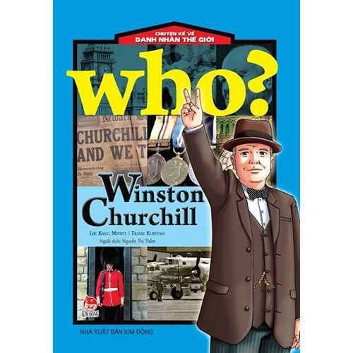 Who? Chuyện Kể Về Danh Nhân Thế Giới - Winston Churchill