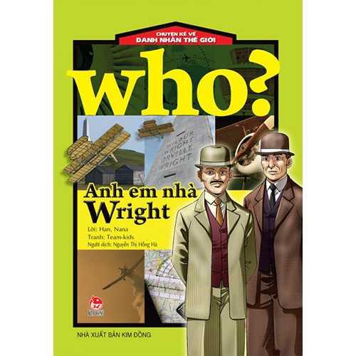 Who? Chuyện Kể Về Danh Nhân Thế Giới - Anh Em Nhà Wright
