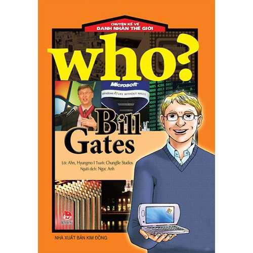 Who? Chuyện Kể Về Danh Nhân Thế Giới - Bill Gates