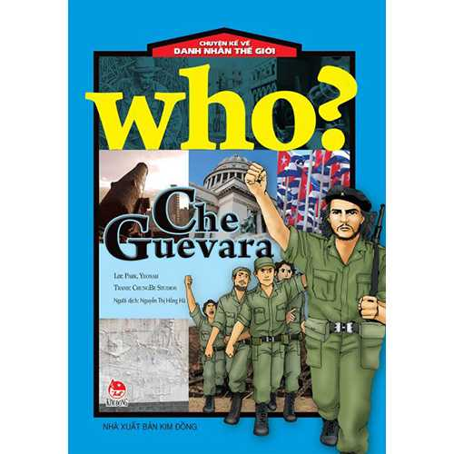 Who? Chuyện Kể Về Danh Nhân Thế Giới - Che Guevara