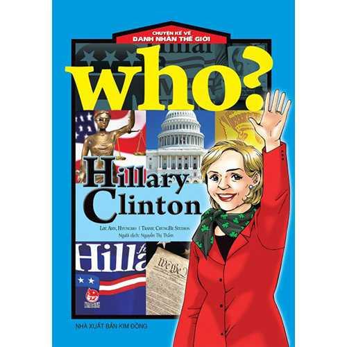 Who? Chuyện Kể Về Danh Nhân Thế Giới - Hillary Clinton