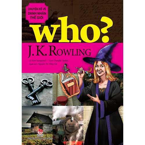 Who? Chuyện Kể Về Danh Nhân Thế Giới - J. K. Rowling
