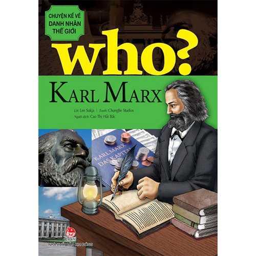 Who? Chuyện Kể Về Danh Nhân Thế Giới - Karl Marx