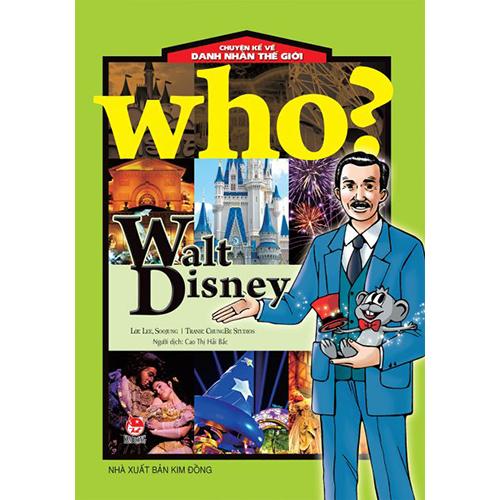 Who? Chuyện Kể Về Danh Nhân Thế Giới - Walt Disney