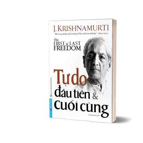 Tự Do Đầu Tiên Và Cuối Cùng - The First And Last Freedom - Ảnh 2