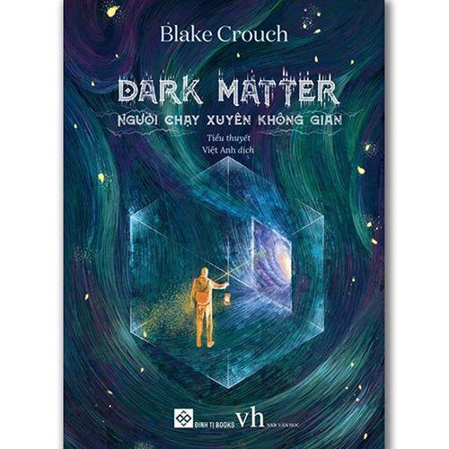 Dark Matter - Người Chạy Xuyên Không Gian