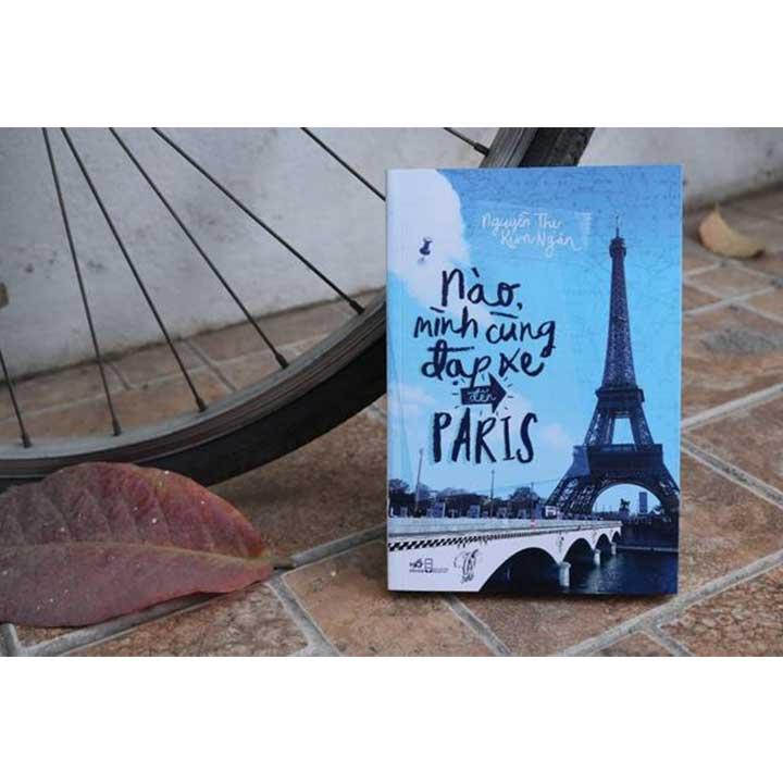 NÀO, MÌNH CÙNG ĐẠP XE ĐẾN PARIS - Ảnh 1