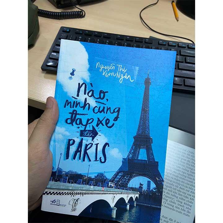 NÀO, MÌNH CÙNG ĐẠP XE ĐẾN PARIS - Ảnh 3