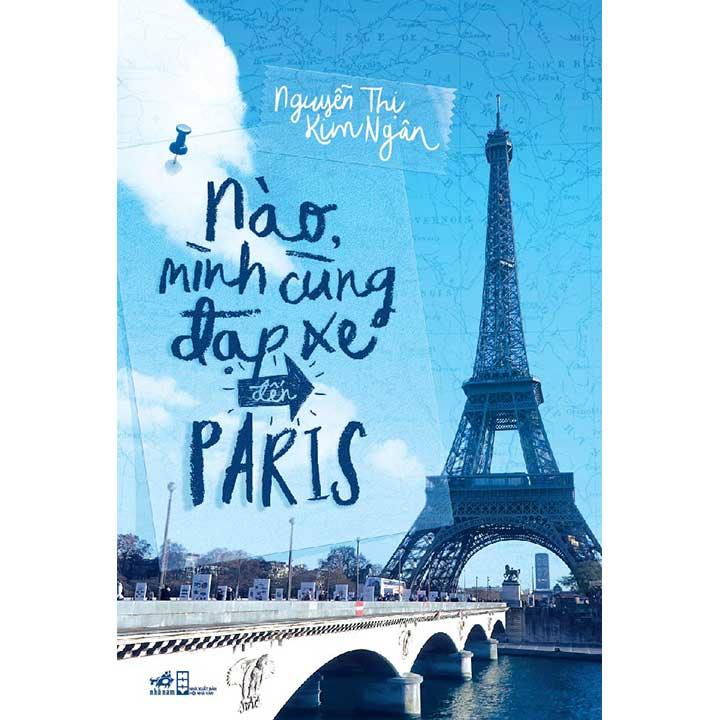 NÀO, MÌNH CÙNG ĐẠP XE ĐẾN PARIS