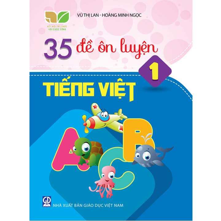 35 đề ôn luyện Tiếng Việt 1 - Bộ Kết Nối