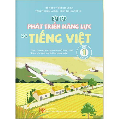 Bài Tập Phát Triển Năng Lực Môn Tiếng Việt Lớp 1 Tập 1 - Theo Chương Trình Giáo Dục Phổ Thông Mới 2018
