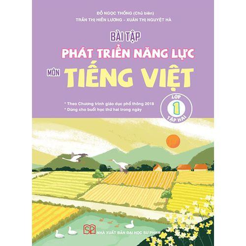 Bài Tập Phát Triển Năng Lực Môn Tiếng Việt Lớp 1 Tập 2 - Theo Chương Trình Giáo Dục Phổ Thông Mới 2018
