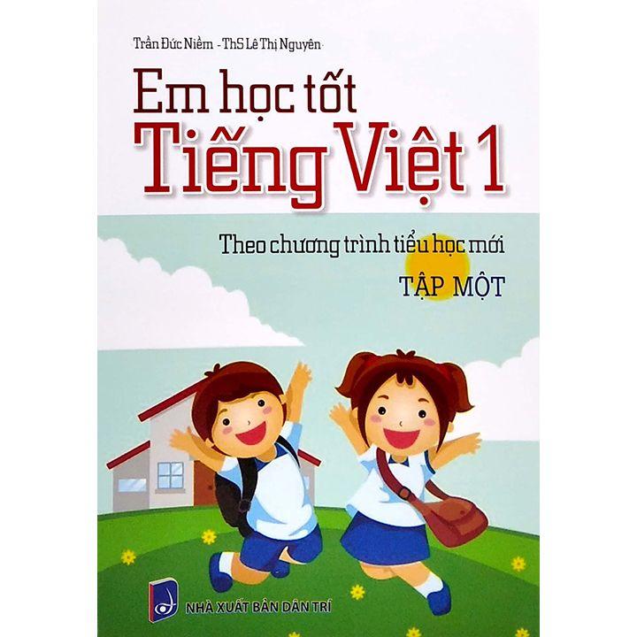 Em Học Tốt Tiếng Việt 1 - Tập 1 - Theo Chương Trình Tiểu Học Mới
