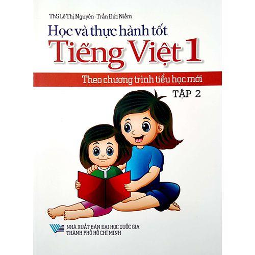Học Và Thực Hành Tốt Tiếng Việt 1 Theo Chương Trình Tiểu Học Mới - Tập 2