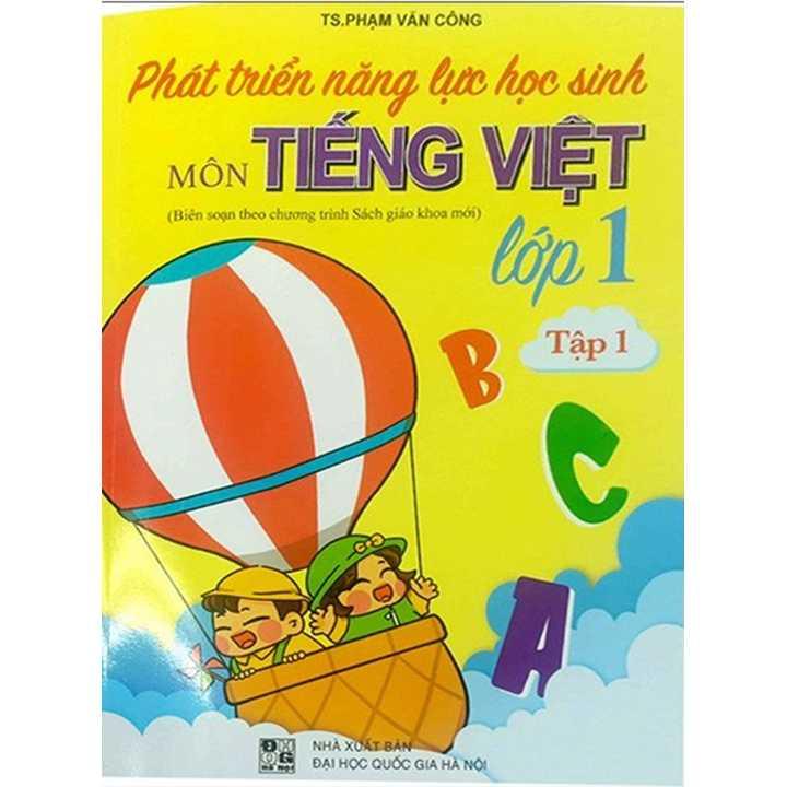 Phát Triển Năng Lực Học Sinh Môn Tiếng Việt Lớp 1 - Tập 1 - Theo Chương Trình SGK Mới