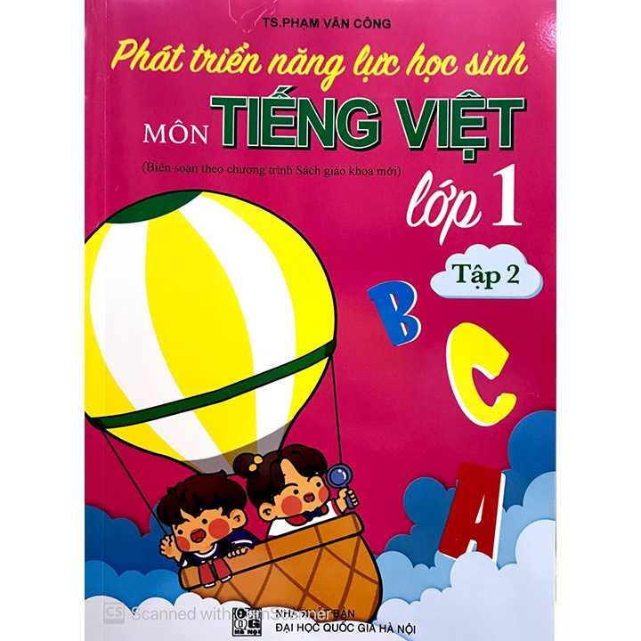 Phát Triển Năng Lực Học Sinh Môn Tiếng Việt Lớp 1 - Tập 2 - Theo Chương Trình SGK Mới
