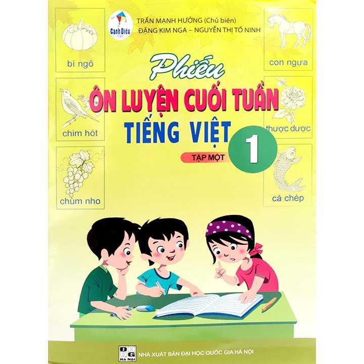 Phiếu Ôn Luyện Cuối Tuần Tiếng Việt 1 - Tập 1 - Bộ Cánh Diều